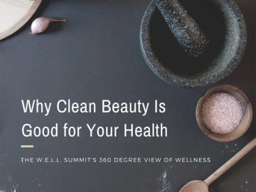 Why Clean Beauty Is Good For Your Health: The W.E.L.L. Summit